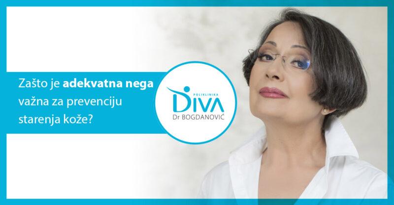 zasto-je-adekvatna-nega-važna-za-prevenciju-starenja-koze-poliklinika-diva-dr-bogdanovic-dermatologija