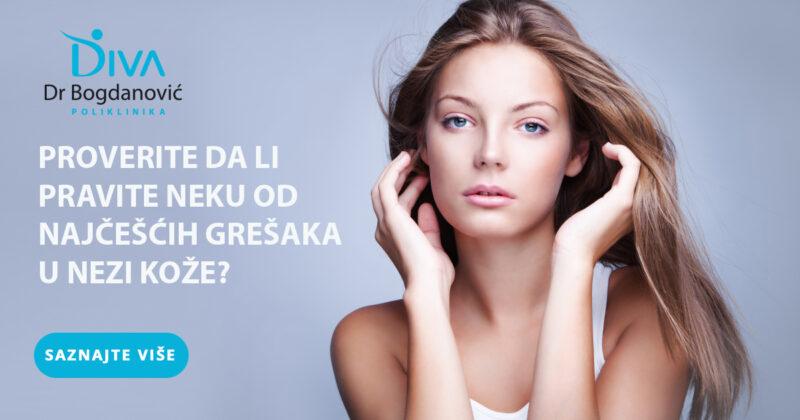 da-li-pravite-neku-od-najcescih-gresaka-u-nezi-koze-dermatologija-poliklinika-diva-dr-bogdanovic